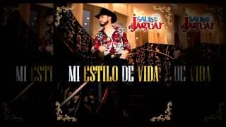 Estilo De Vida - Saul El Jaguar (Mi Estilo De Vida)