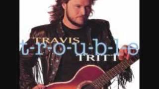 Travis Tritt - T-R-O-U-B-L-E (T-R-O-U-B-L-E)