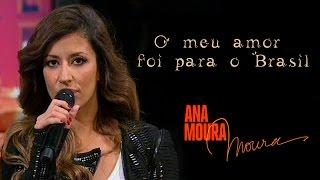 Ana Moura *2015 TVI* O meu amor foi para o Brasil