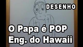 O Papa é Pop - Engenheiros do Hawaii (DESENHO)