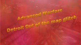 """Call Of Duty: Advanced Warfare - NEW """"Out Of The Map"""" Detroit Glitch! (New CoD AW Glitches)"""
