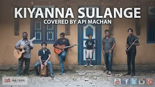 Kiyanna Sulange - Covered by Api Machan width=