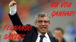 """EURO2016 - FERNANDO SANTOS - """"EU VOU GANHAR"""""""