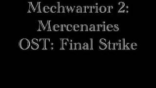 Mechwarrior 2 Mercenaries OST: Final Strike