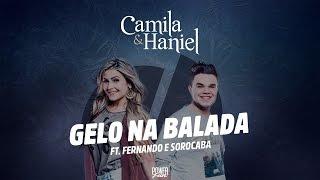Camila & Haniel - Gelo na Balada (Feat.  Fernando e Sorocaba) (Áudio Oficial)