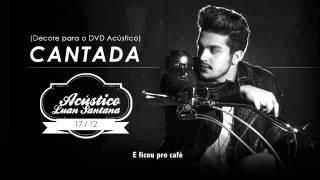 Nova música Luan Santana ((CANTADA))