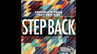 Chocolate Puma ft. Kris Kiss - Step Back (VIP Mix)