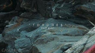 Half Waif - Torches