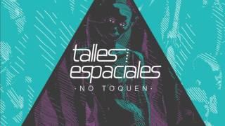 Talles Espaciales 4 - No Toquen (Audio - Rockbiz) (Charly García Cover)