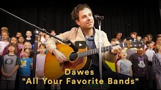 Dawes - All Your Favorite Bands (Official Video)