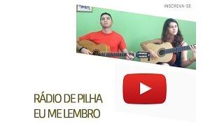 RÁDIO DE PILHA -  EU ME LEMBRO (COVER)