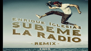 Enrique Iglesias Ft CNCO - Subeme La Radio (Audio Remix)
