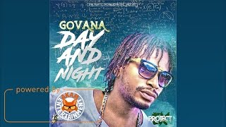 Govana - Day & Night (Raw) [Project Ex Riddim] December 2016