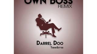 Darrel Doo ft TrendSetter-Own Boss Remix