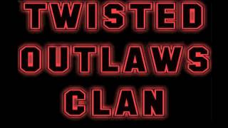 twisted outlaws clan theme song