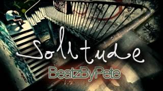 BeatzByPete - Solitude [Instrumental]