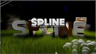 ◤ INTRO #70 [NATURAL] ➟ SPLINE ◢