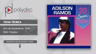 Adilson Ramos - 20 Super Sucessos - Tortura de Amor