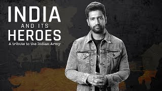MensXP | India And Its Heroes: A Tribute To The Indian Army Ft. Vicky Kaushal