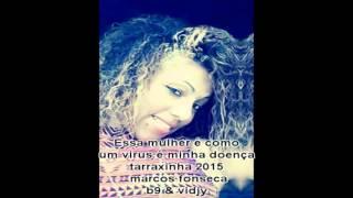 Tarraxinha Virus Marcos Fonseca feat B9 & Vidjy