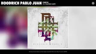 Hoodrich Pablo Juan - Check (feat. Playboi Carti) (Audio)