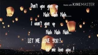 I won't give ...nah nah nah .