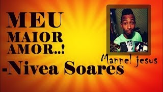 Play Back Meu Maior Amor - Nivea Soares