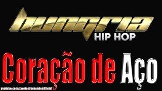 Hungria Hip Hop   Coração de Aço (Prévia 2017+Letra)