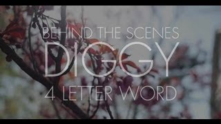 """Behind the Scenes: Diggy """"4 Letter Word"""" Video Shoot"""