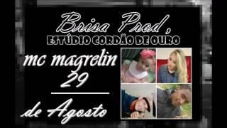 MC MAGRELIN- 29 DE AGOSTO - BRISA PRODUÇÕES (2017)