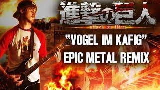 Vogel im Käfig - Epic Metal Cover (Attack on Titan)
