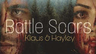 Klaus & Hayley || Battle Scars