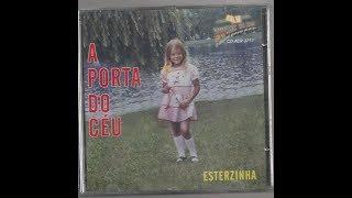 A PORTA DO CÉU    COM  ESTERZINHA
