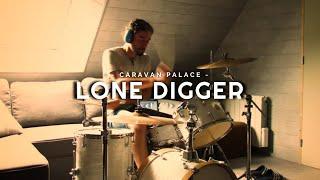 Caravan Palace - Lone Digger - Drum Cover