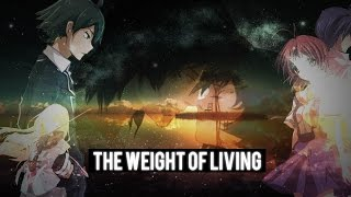 The Weight of Living AMV - [Anime Mix]