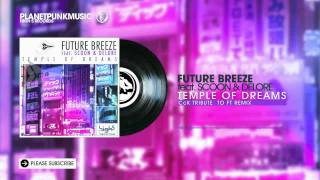 Future Breeze feat Scoon & Delore - Temple of Dreams 2010 - CcK Tribute to FT Remix