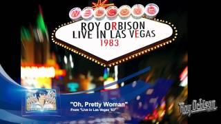 """OH, PRETTY WOMAN"" from ""Live in Las Vegas '83"" - Roy Orbison"
