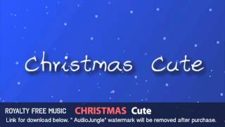 Christmas Cute - Instrumental / Background Music (Royalty Free Music)