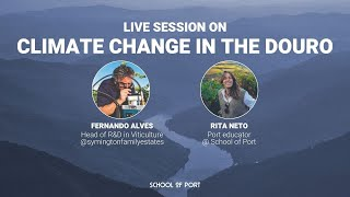 School of Port's live session on 'Climate change in the Douro' with Fernando Alves & Rita Neto