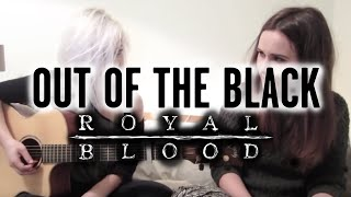 Out Of The Black - Royal Blood (Wayward Daughter Cover)