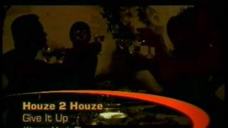 Houze 2 Houze - Give It Up (Official Music Video)
