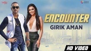 Girik Aman - Encounter (Official Video) | Aman Khanna | Latest Punjabi Song 2018 | Saga Music width=