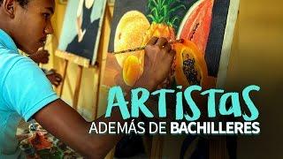 Artistas además de bachilleres