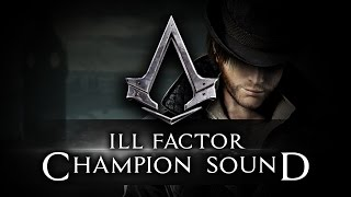 Ill factor - Champion sound [Assassin's Creed Syndicate] videomusic | SUB ESP