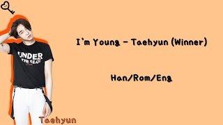 Taehyun (태현) - I'm Young (좋더라) [Han|Rom|Eng Lyrics]