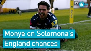 Ugo Monye on Denny Solomona's England chances