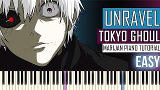 How To Play: Unravel - Tokyo Ghoul Opening | Piano Tutorial EASY + Sheets