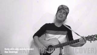 Kung Akin Ang Mundo (Cover) -  Neo Domingo