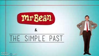 Mr  Bean and Simple Past