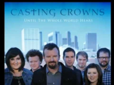 casting-crowns-until-the-whole-world-hears-casting-crowns-w-lyrics-paul-klor